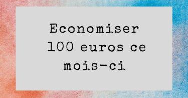 Economiser 100 euros