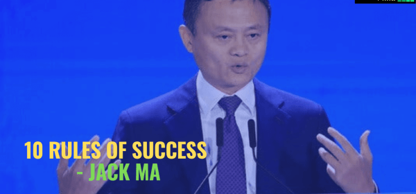 Jack ma 10 rules of success, rules of success, what is rules of success, jack ma, jack ma success, jack ma life, jack ma richest man of china, get used to rejection, inspire, motivate, dream, goal, achieve goals, never stop dreaming, how to become successful, become successful, tips to become successful,