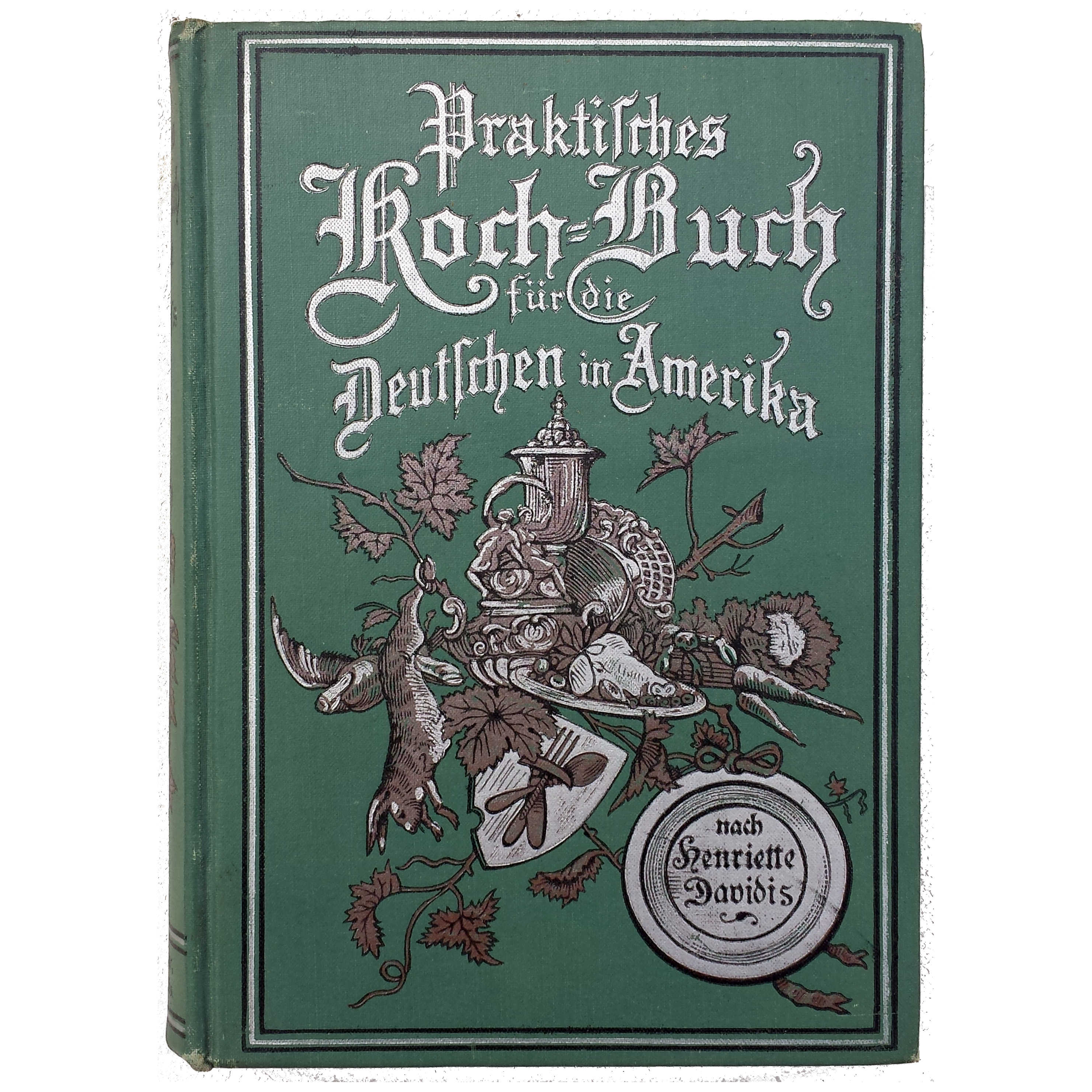 Perfect Henriette Davidis (ND/1899) Praktisches Koch Buch Für Die Deutschen In  Amerika U2013 German Cookbook