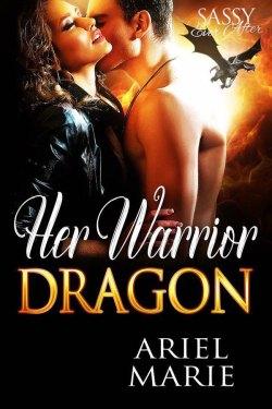 Her Warrior Dragon by Ariel Marie