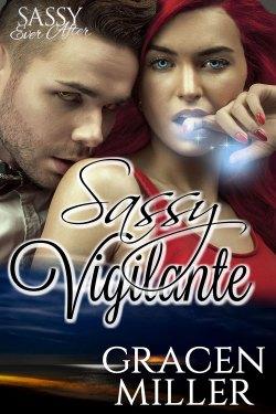 Sassy Vigilante by Gracen Miller