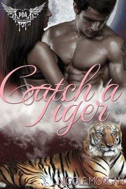 Catch a Tiger by Nicole Morgan