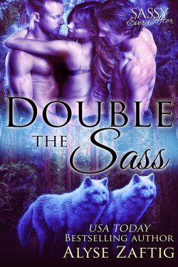 Double the Sass by Alyse Zaftig