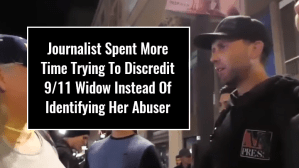 Journalist Spent More Time Trying To Discredit 9/11 Widow Instead Of Identifying Her Abuser