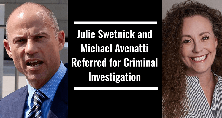 Julie Swetnick and Michael Avenatti Referred for Criminal Investigation