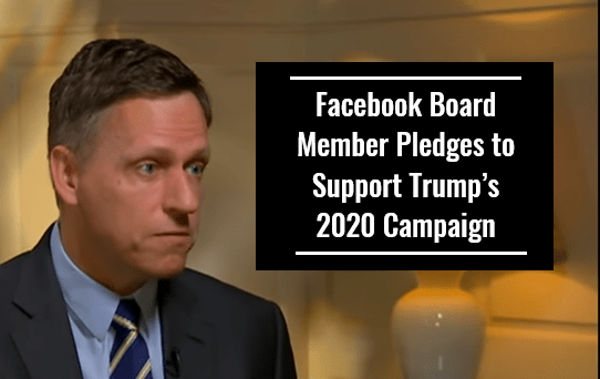 Facebook Board Member Pledges to Support Trump's 2020 Campaign