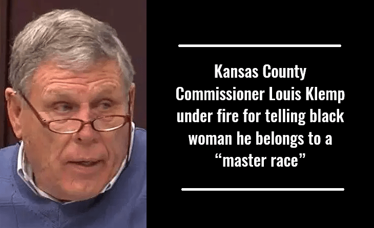 "Kansas County Commissioner Louis Klemp under fire for telling black woman he belongs to a ""master race"""