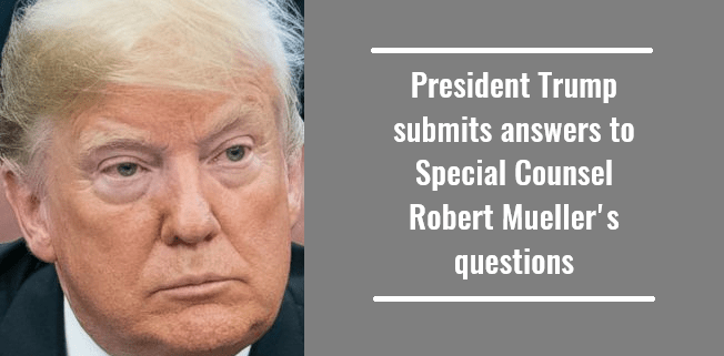 President Trump submits answers to Special Counsel Robert Mueller's questions