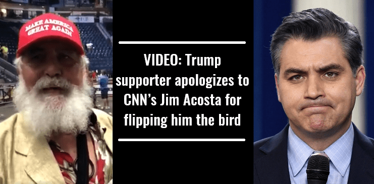 VIDEO Trump supporter apologizes to CNN's Jim Acosta for flipping him the bird