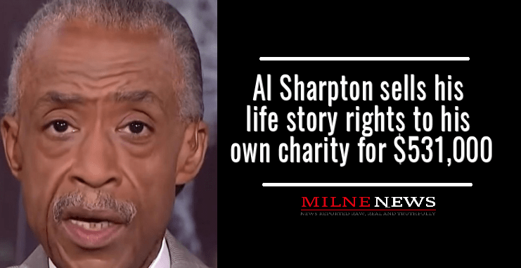 Al Sharpton sells his life story rights to his own charity for $531,000