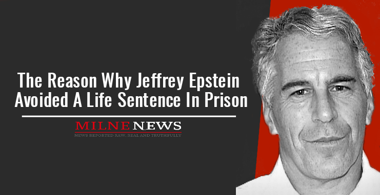 The real reason why Jeffrey Epstein Avoided A Life Sentence In Prison