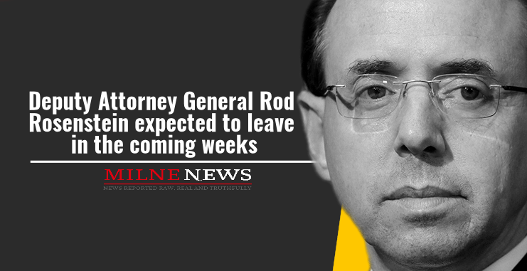 Deputy Attorney General Rod Rosenstein expected to leave in the coming weeks