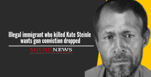 Illegal immigrant who killed Kate Steinle wants gun conviction dropped
