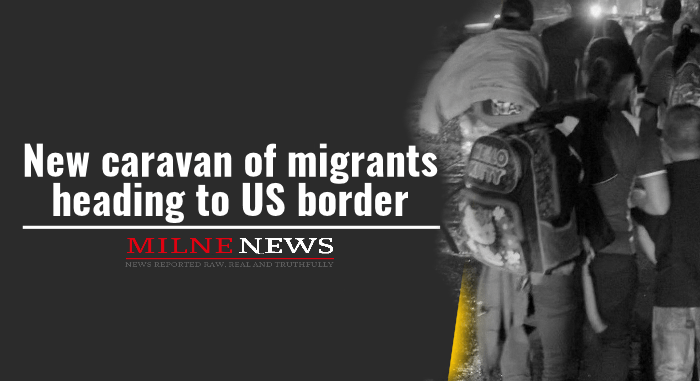 New caravan of migrants heading to US border