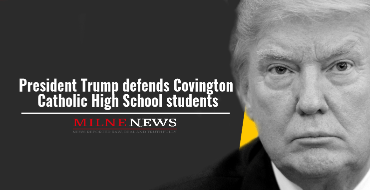 President Trump defends Covington Catholic High School students