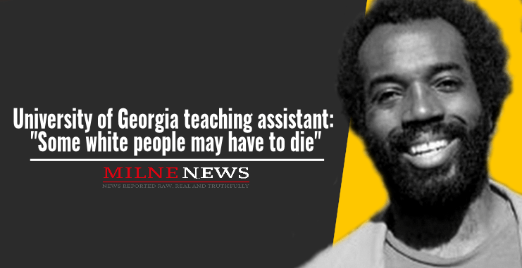 University of Georgia teaching assistant Some white people may have to die