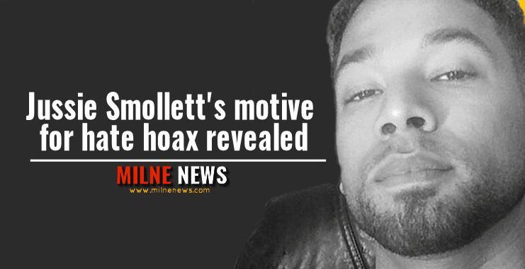 Jussie Smollett's motive for hate hoax revealed