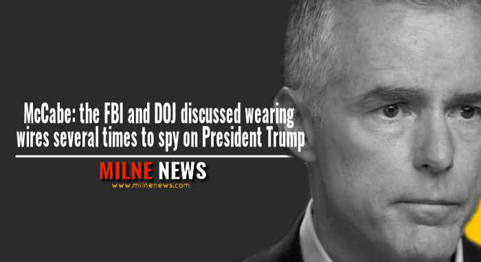 McCabe: the FBI and DOJ discussed wearing wires several times to spy on President Trump