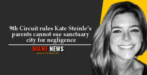 9th Circuit rules Kate Steinle's parents cannot sue sanctuary city for negligence