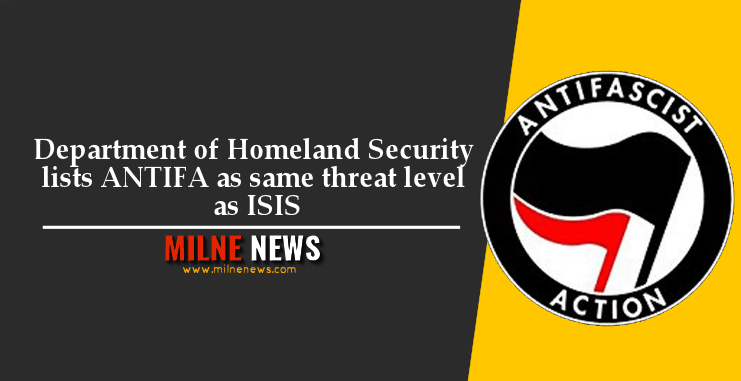 Department of Homeland Security lists ANTIFA as same threat level as ISIS