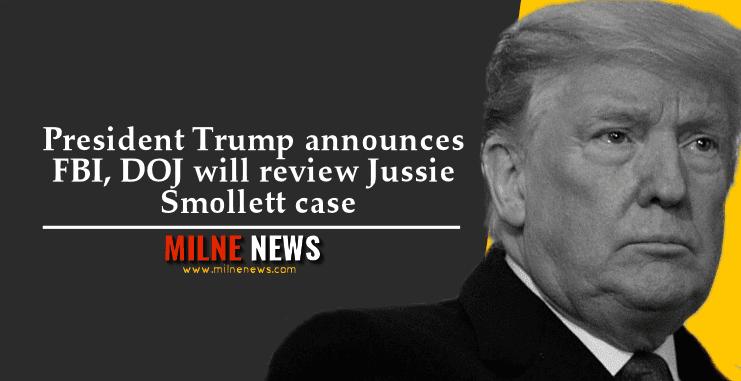 President Trump announces FBI, DOJ will review Jussie Smollett case