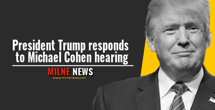 President Trump responds to Michael Cohen hearing