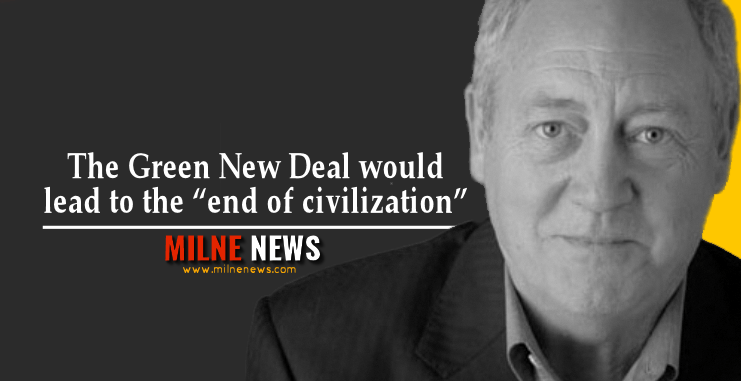 """The Green New Deal would lead to the """"end of civilization"""""""