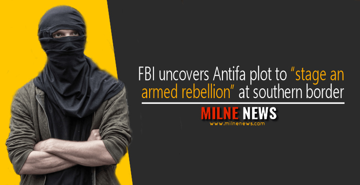 "FBI uncovers Antifa plot to ""stage an armed rebellion"" at southern border"
