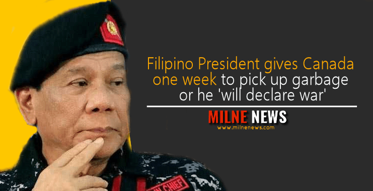 Filipino President gives Canada one week to pick up garbage or he 'will declare war'