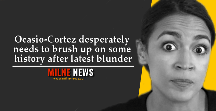 Ocasio-Cortez desperately needs to brush up on some history after latest blunder