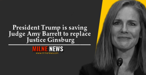 President Trump is saving Judge Amy Barrett to replace Justice Ginsburg