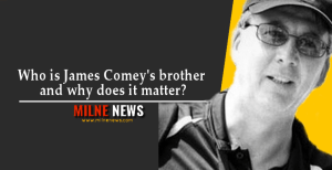 Who is James Comey's brother and why does it matter?