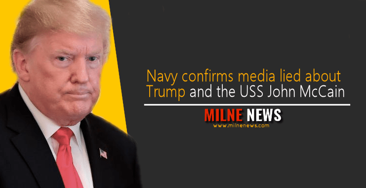 Navy Confirms media lied about Trump and the USS John McCain