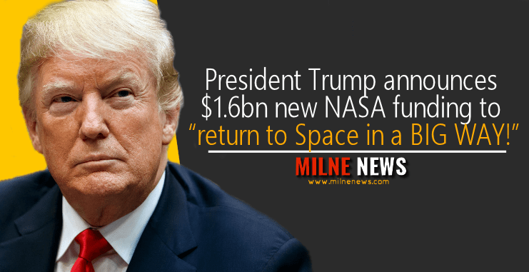 """President Trump announces $1.6bn new NASA funding to """"return to Space in a BIG WAY!"""""""