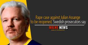 Rape case against Julian Assange to be reopened, Swedish prosecutors say