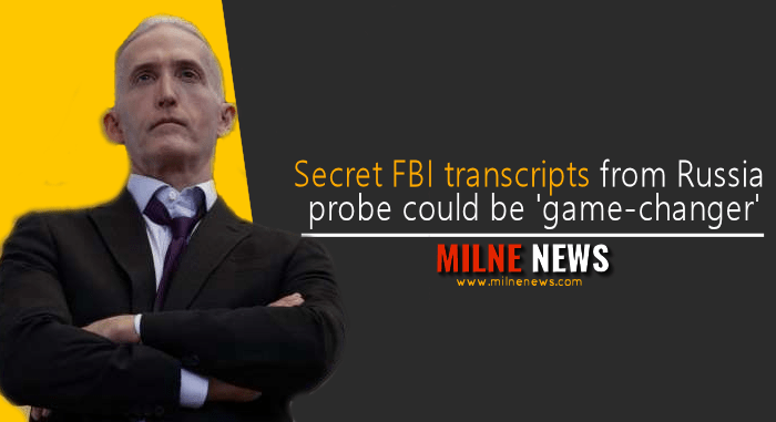 Secret FBI transcripts from Russia probe could be 'game-changer'