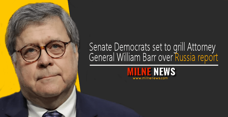 Senate Democrats set to grill Attorney General William Barr over Russia report