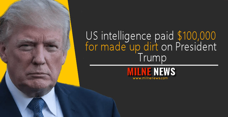 US intelligence paid $100,000 for made up dirt on President Trump