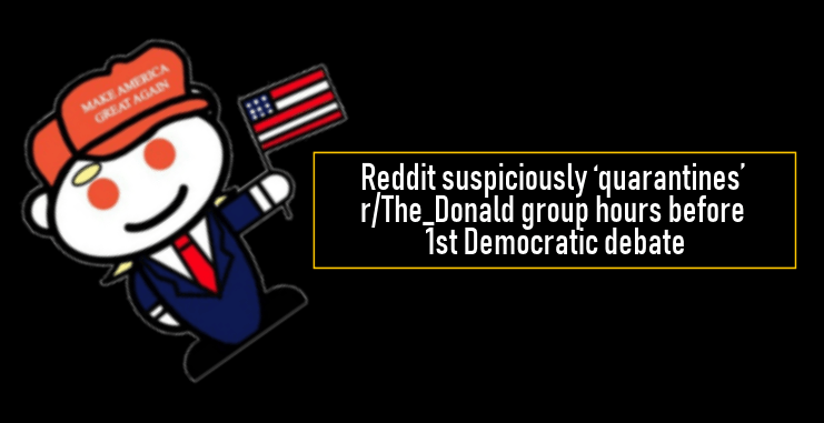 Reddit suspiciously quarantines The_Donald group hours before 1st Democratic debate