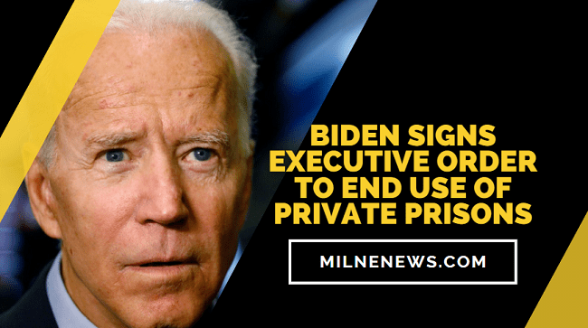 Biden Signs Executive Order To End Use of Private Prisons