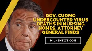 Gov. Cuomo Undercounted Virus Deaths in Nursing Homes, Attorney General Finds