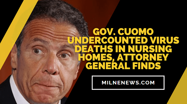 Gov. Cuomo Undercounted Virus Deaths in Nursing Homes, Attorney General Finds