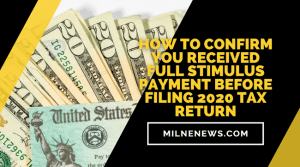 How To Confirm You Received Full Stimulus Payment Before Filing 2020 Tax Return