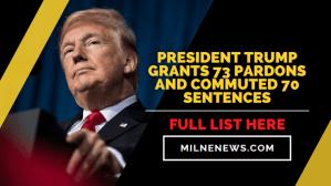 President Trump Grants 73 Pardons and Commuted 70 Sentences, Full List Here