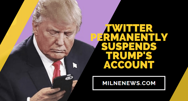 Twitter Permanently Suspends Trump's Account