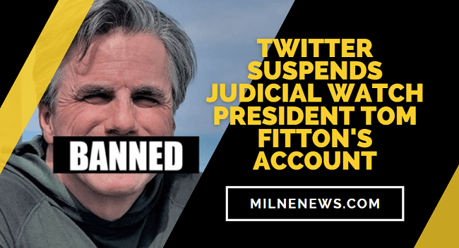 Twitter Suspends Judicial Watch President Tom Fitton's Account
