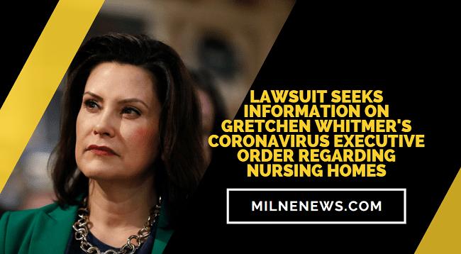 Lawsuit Seeks Information on Gretchen Whitmer's Coronavirus Executive Order Regarding Nursing Homes