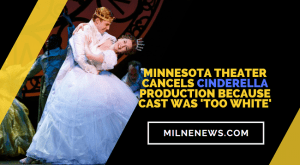 Minnesota Theater Cancels Cinderella Production Because Cast Was 'Too White'