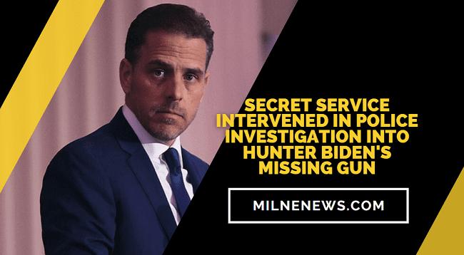 Secret Service Intervened In Police Investigation Into Hunter Biden's Missing Gun
