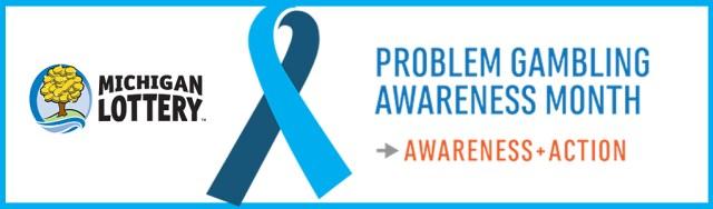 Michigan Lottery. Problem Gambling Awareness Month. Awareness + Action.
